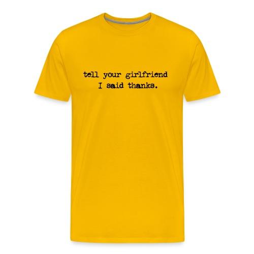 Thank your Girlfriend - Men's Premium T-Shirt