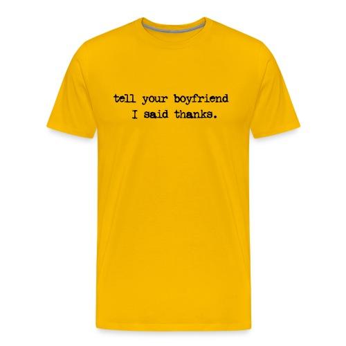 Thank your Boyfriend - Men's Premium T-Shirt