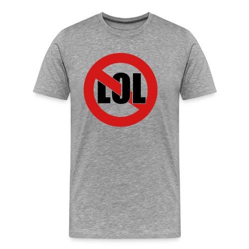 No Lol - Men's Premium T-Shirt