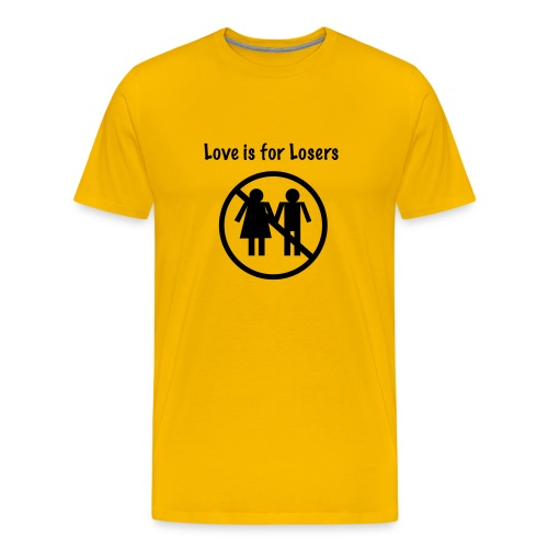 Love is for Losers T'shirt - Men's Premium T-Shirt