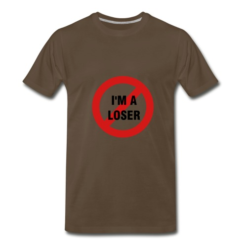I'm Not a Loser - Men's Premium T-Shirt