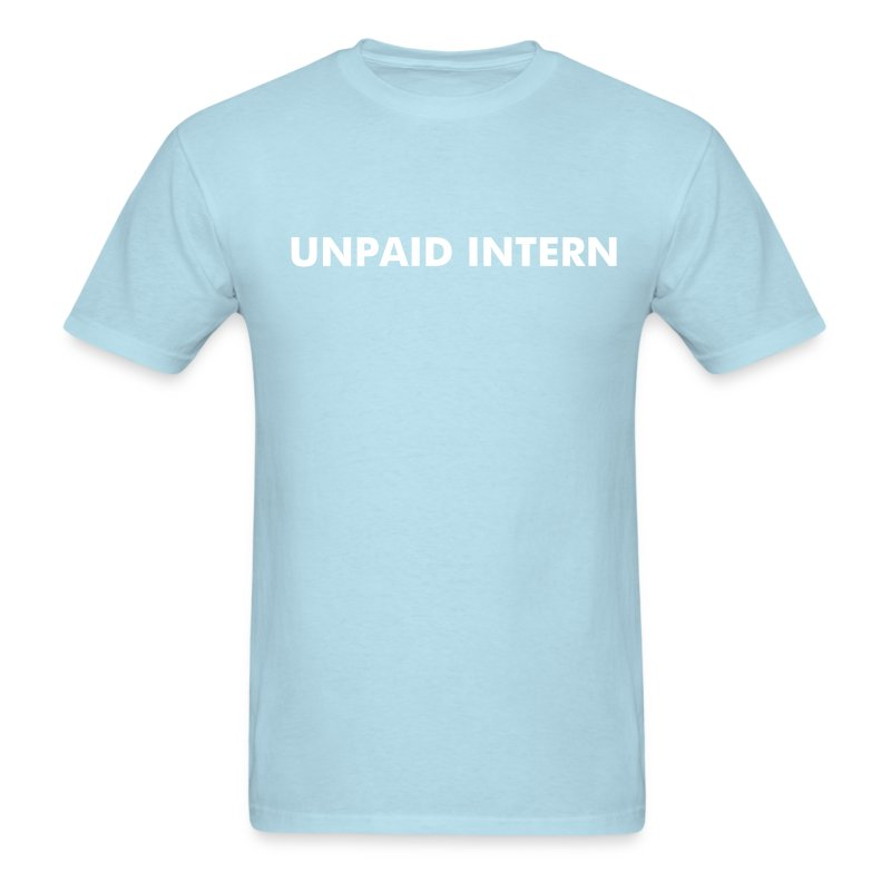 UNPAID INTERN - Men's T-Shirt