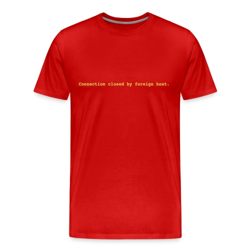connection closed by foreign host - Men's Premium T-Shirt