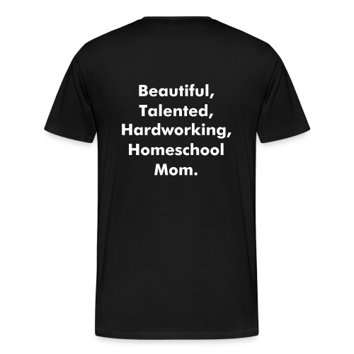 I'm Married to a..... (Back - Homeschool Mom) - Men's Premium T-Shirt