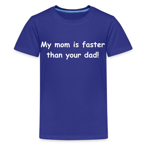 Kids My mom is faster... - Royal Blue - Kids' Premium T-Shirt