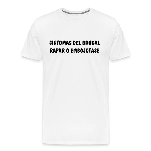 SINTOMA DEL BRUGAL - Men's Premium T-Shirt