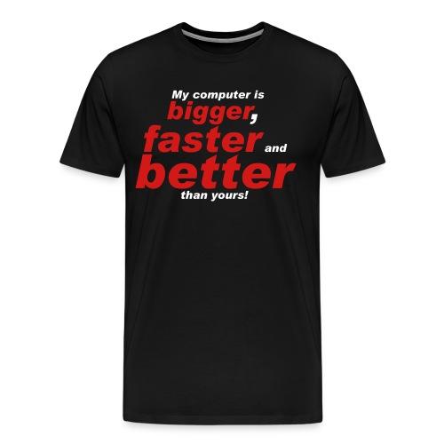 Better than yours T-shirt - Men's Premium T-Shirt
