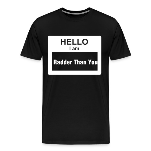 Radder Than You - Men's Premium T-Shirt