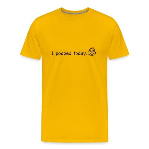 I Pooped Today - Men's Premium T-Shirt