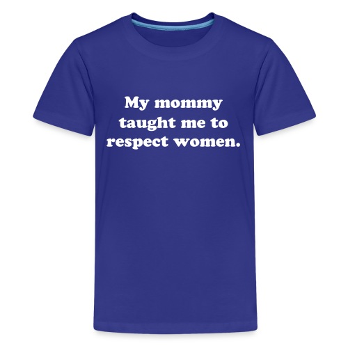 My mommy taught me to respect 4 boys - Kids' Premium T-Shirt