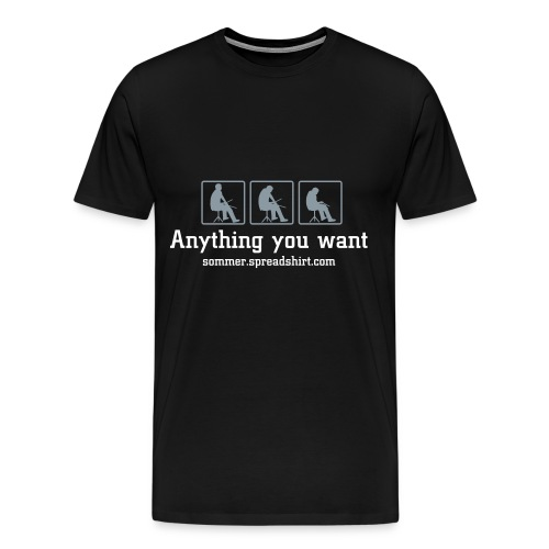Anything you want ad - Men's Premium T-Shirt