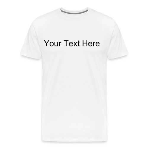 Custom Shirt White - Men's Premium T-Shirt