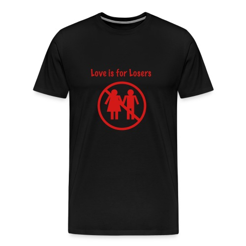 love is for losers tee - Men's Premium T-Shirt