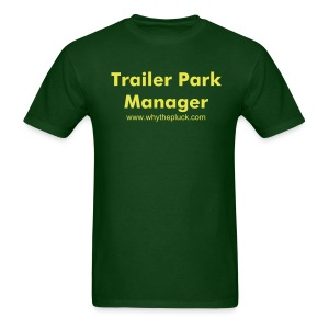 Trailer Park Manager Green T-Shirt - Men's T-Shirt