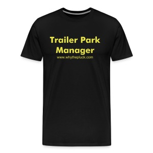 Trailer Park Manager Black T-Shirt - Men's Premium T-Shirt