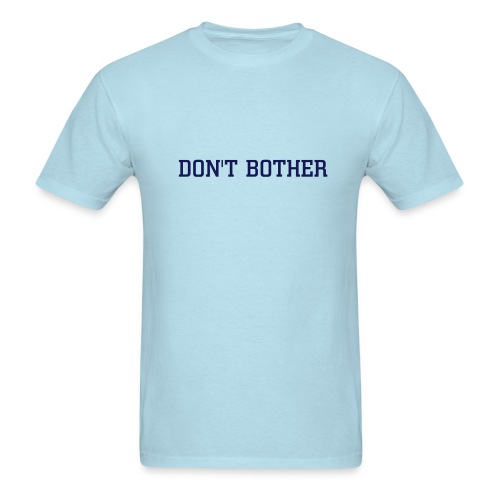 Men's T-Shirt - Avoid strangers when hanging out alone.