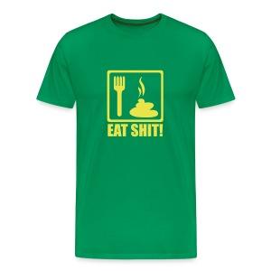 Eat Shit Shirt - Men's Premium T-Shirt