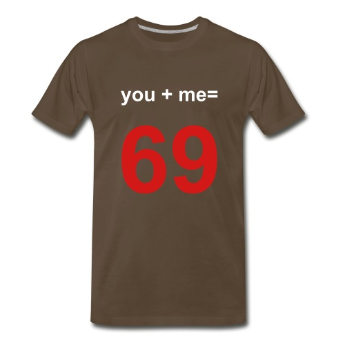 you+me=69 - Men's Premium T-Shirt