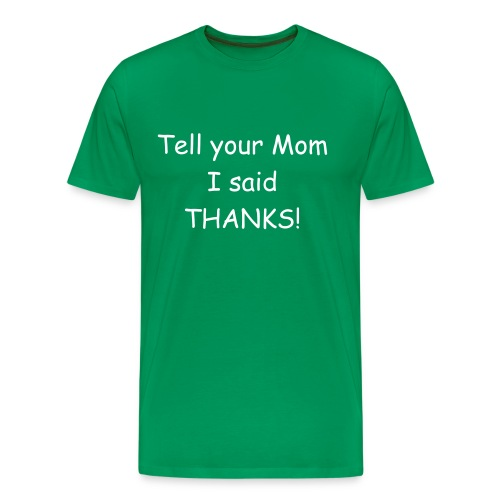 Mom Thanks - Men's Premium T-Shirt