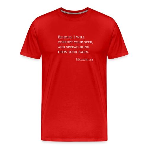 Behold, I will corrupt... - Men's Premium T-Shirt
