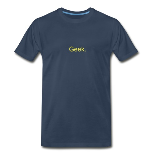 Geek Tshirt - Men's Premium T-Shirt