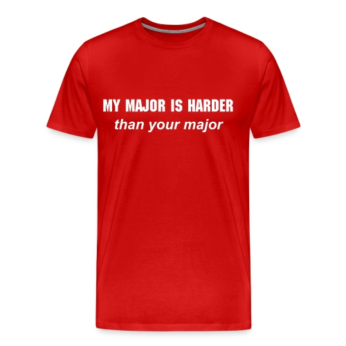 My Major is Harder - Men's Premium T-Shirt