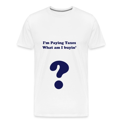 Taxes - Men's Premium T-Shirt