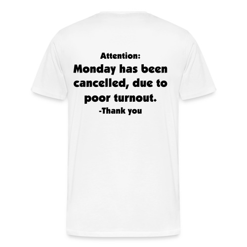 Monday Cancelled - Men's Premium T-Shirt