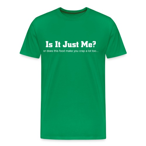 Is it Just Me? - Men's Premium T-Shirt