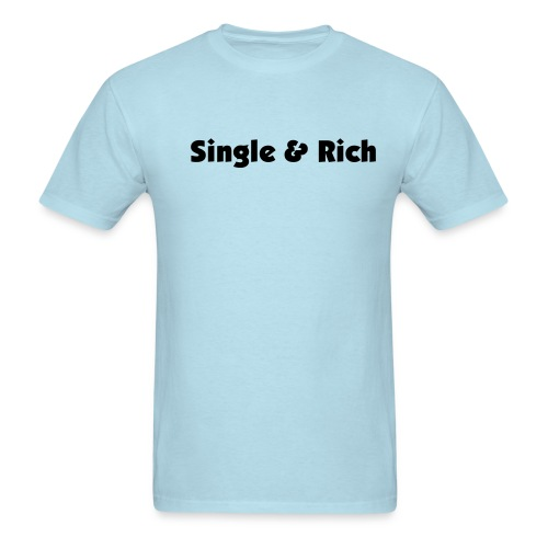 Single and Rich - Men's T-Shirt