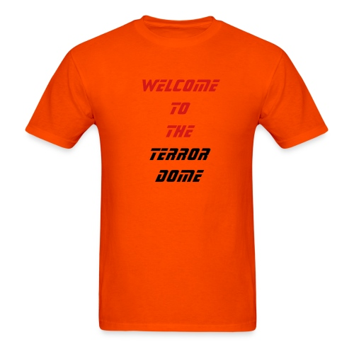 welcome to the terror dome - Men's T-Shirt