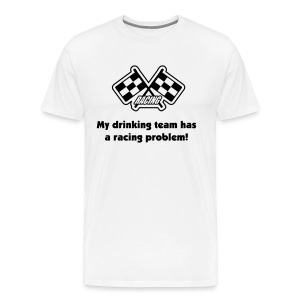 Ive got a Drinking problem... - Men's Premium T-Shirt