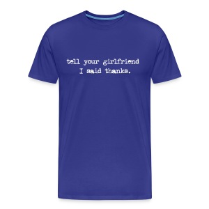 tell ur gf - Men's Premium T-Shirt