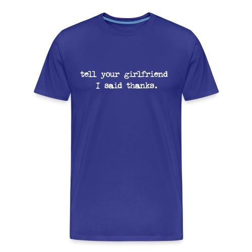 tell ur gf - Men's Premium T-Shirt