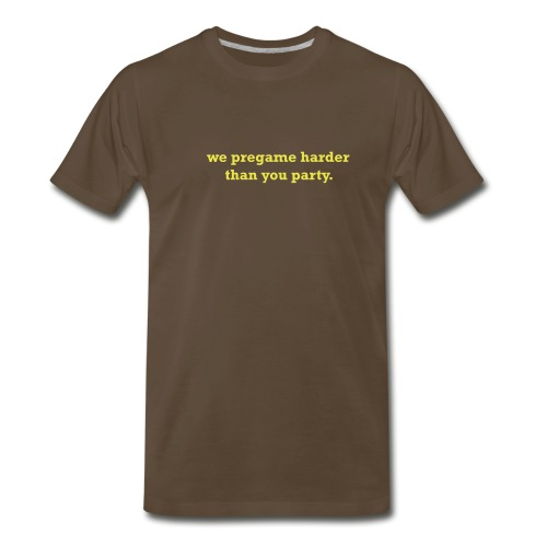 Pregame... - Men's Premium T-Shirt