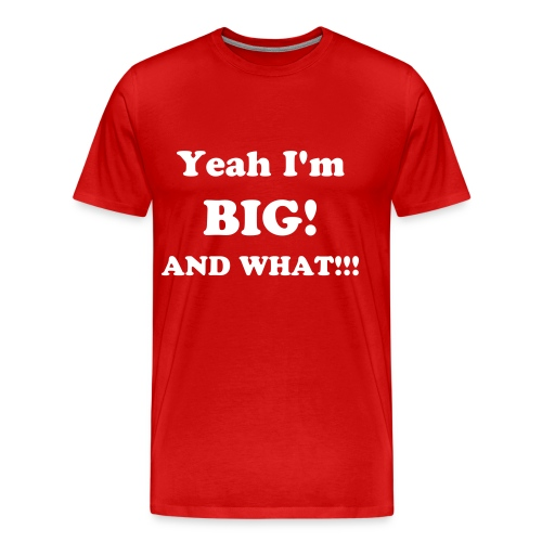 ...And What! RED TEE - Men's Premium T-Shirt