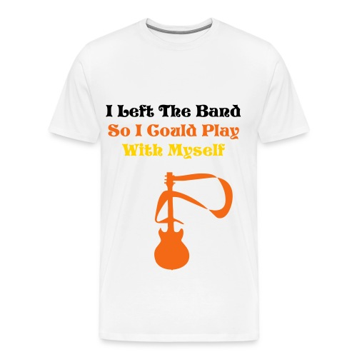 I Left The Band Shirt (White) - Men's Premium T-Shirt