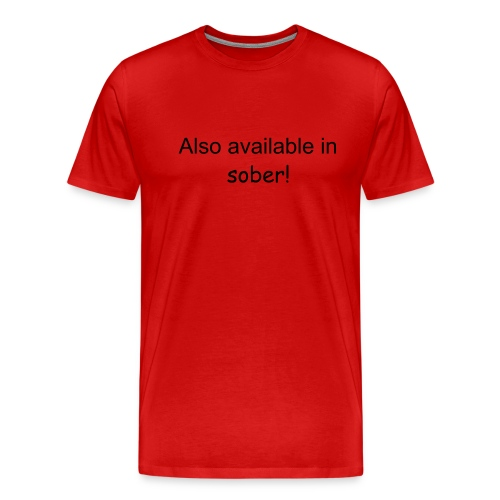 Available in Sober - Men's Premium T-Shirt