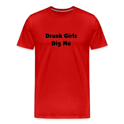 Drunk Girls Tee - Men's Premium T-Shirt