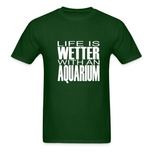 Life is wetter with an aquarium - Men's T-Shirt
