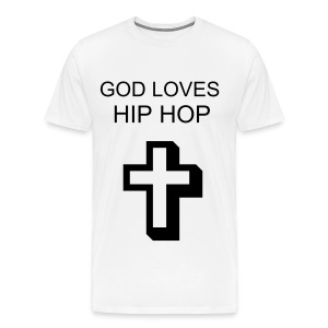 GOD LOVES HIP HOP T Shirt - Men's Premium T-Shirt