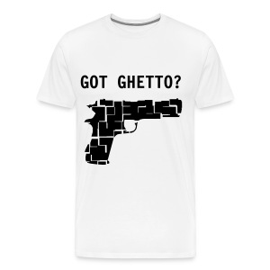 GOT GHETTO? - Men's Premium T-Shirt