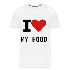 I LOVE MY HOOD T Shirt - Men's Premium T-Shirt