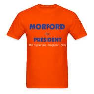 T-Shirts ~ Men's T-Shirt ~ Official Higher Pie Morford for President Shirt (Editable!)