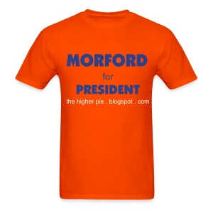Official Higher Pie Morford for President Shirt (Editable!) - Men's T-Shirt
