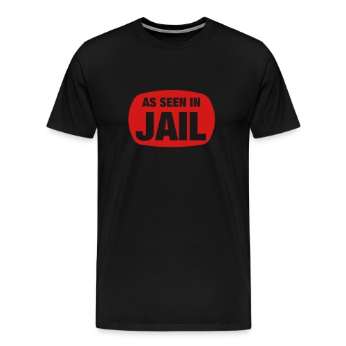 As Seen In Jail Black T-shirt - Men's Premium T-Shirt