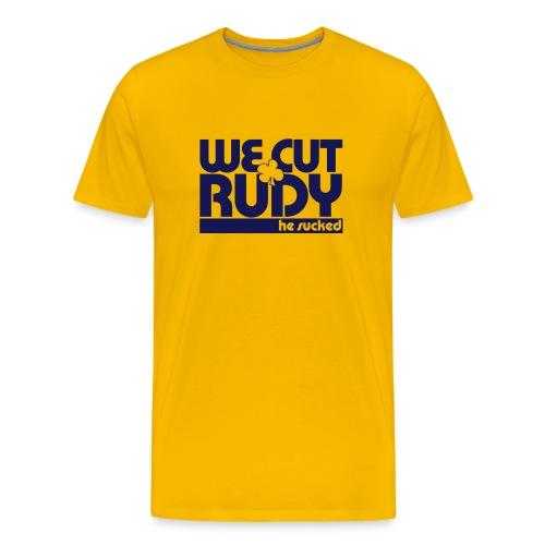 We Cut Rudy - Men's Premium T-Shirt