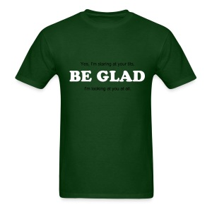 Be Glad Tee (Green) - Men's T-Shirt