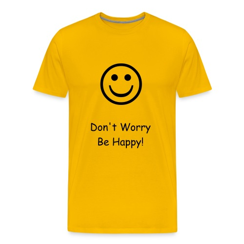 Don't Worry, Be Happy - Men's Premium T-Shirt