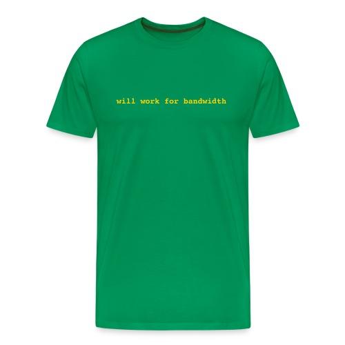 Will Work For Bandwidth T - Men's Premium T-Shirt